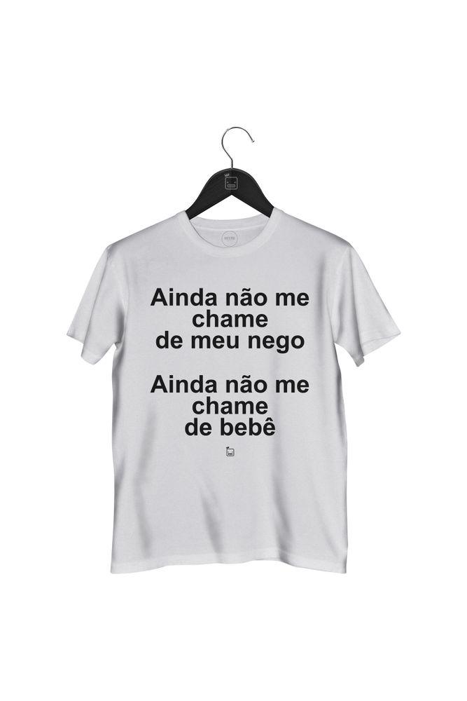 Camiseta-Ainda-Nao-Me-Chame-De-Meu-Nego---masculina-branca