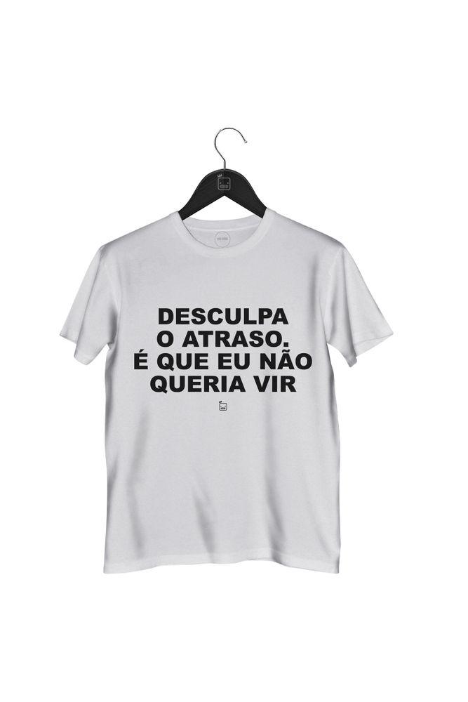 Camiseta-Desculpe-O-Atraso-E-Que-Eu-Nao-Queria-Vir---masculina-branca