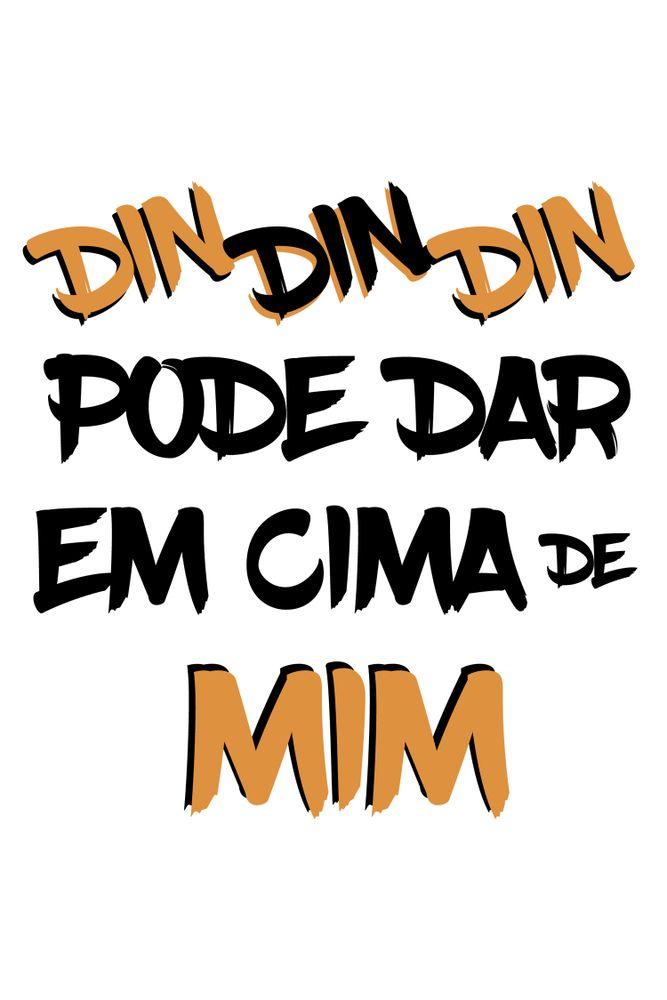 Camiseta-Din-Din-Din-Pode-Dar-Em-Cima-De-Mim---masculina-estampa