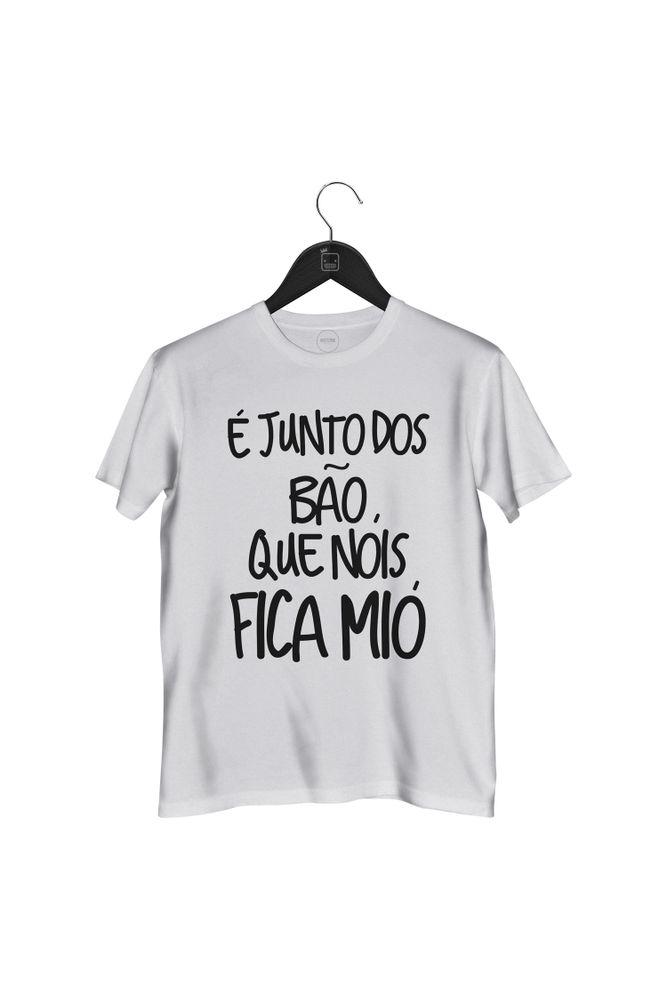 Camiseta-E-Junto-Dos-Bao-Que-Nois-Fica-Mio---masculina-branca