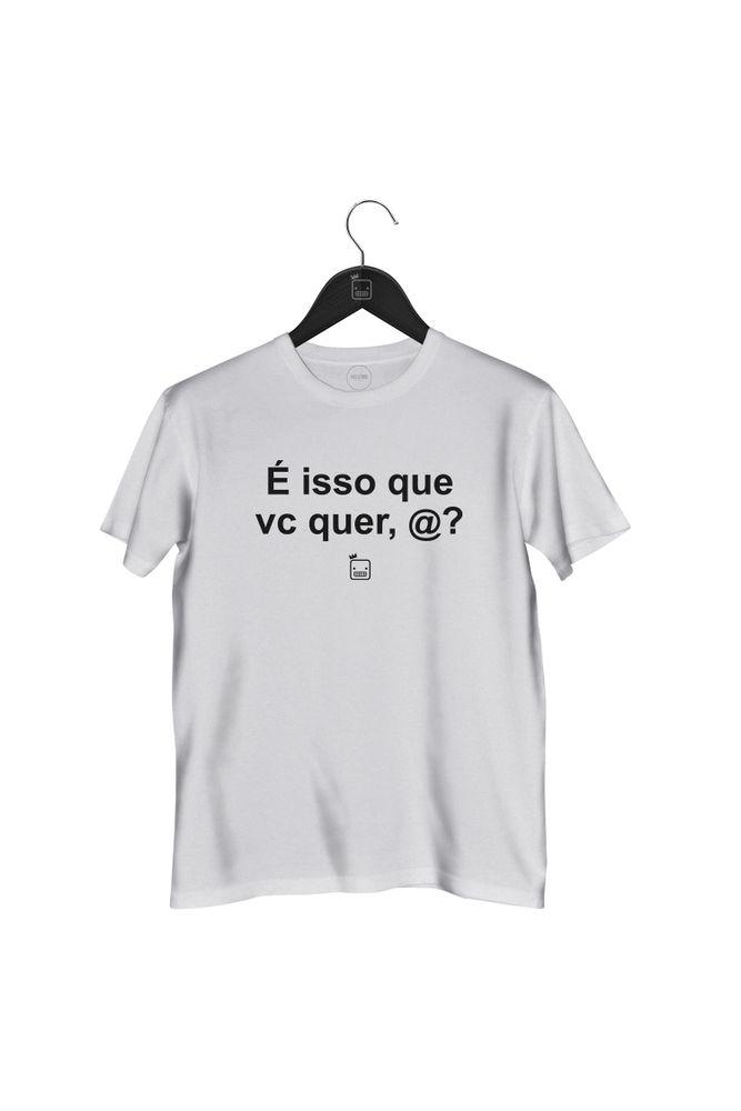 Camiseta-E-Isso-Que-Voce-Quer-----masculina-branca