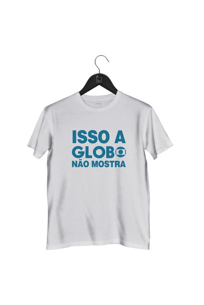Camiseta-Isso-A-Globo-Nao-Mostra----masculina-branca