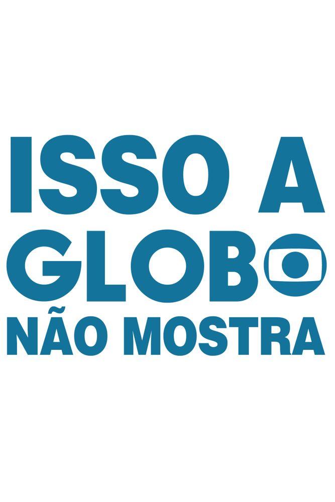 Camiseta-Isso-A-Globo-Nao-Mostra----masculina-estampa
