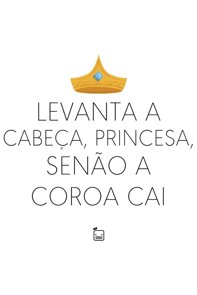 Camiseta-Levanta-A-Cabeca-Princesa-Senao-A-Coroa-Cai---masculina-estampa