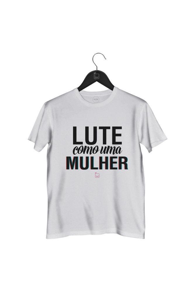 Camiseta-Lute-Como-Uma-Mulher---masculina-branca