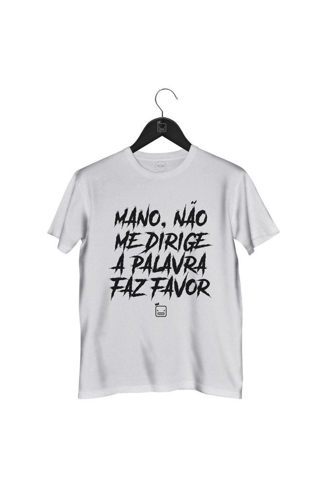 Camiseta-Mano-Nao-Me-Dirige-A-Palavra-Faz-Favor---masculina-branca