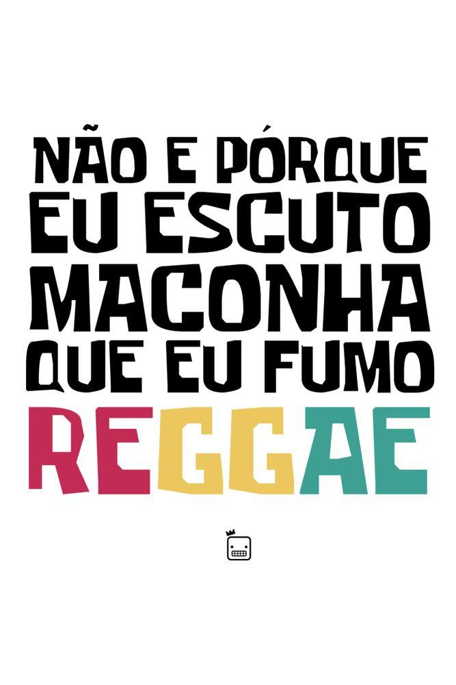 Camiseta-Nao-E-Porque-Eu-Escuto-Maconha-Que-Eu-Fumo-Reggae---masculina-estampa