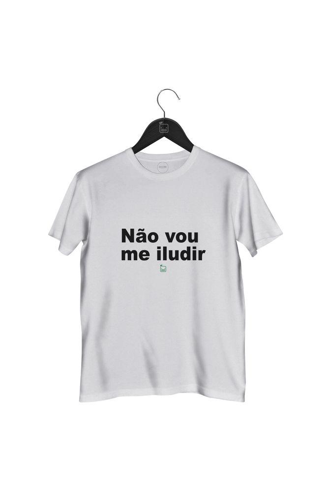 Camiseta-Nao-Vou-Me-Iludir---masculina-branca