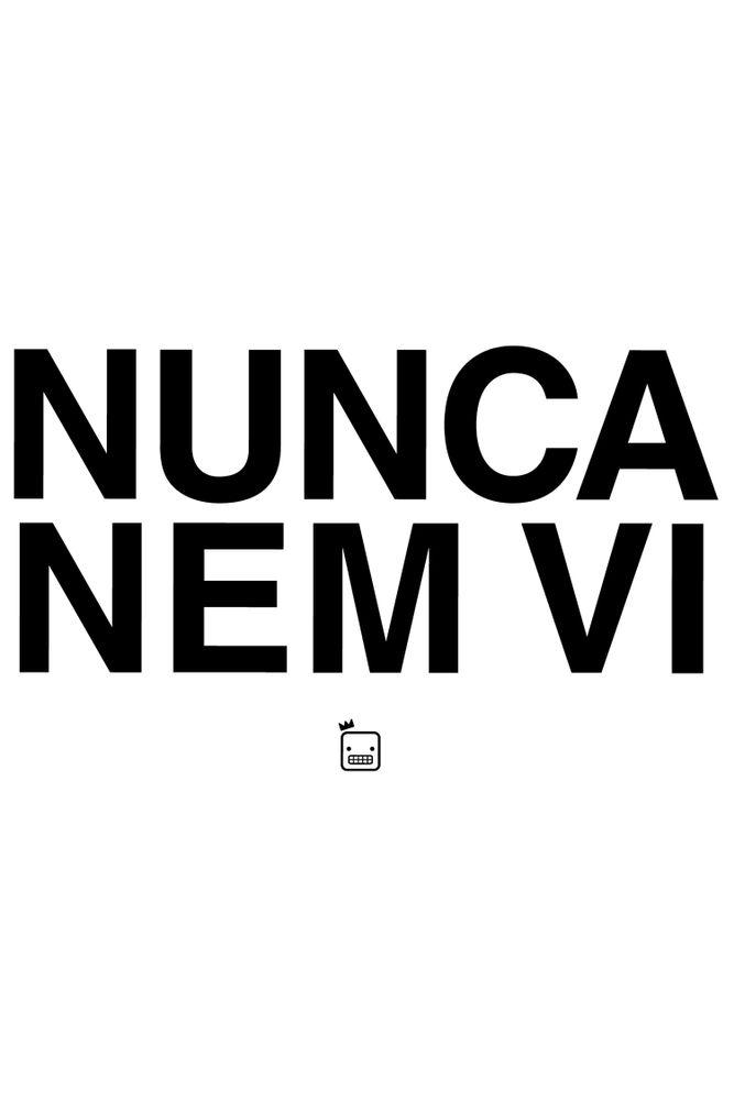 Camiseta-Nunca-Nem-Vi---masculina-estampa