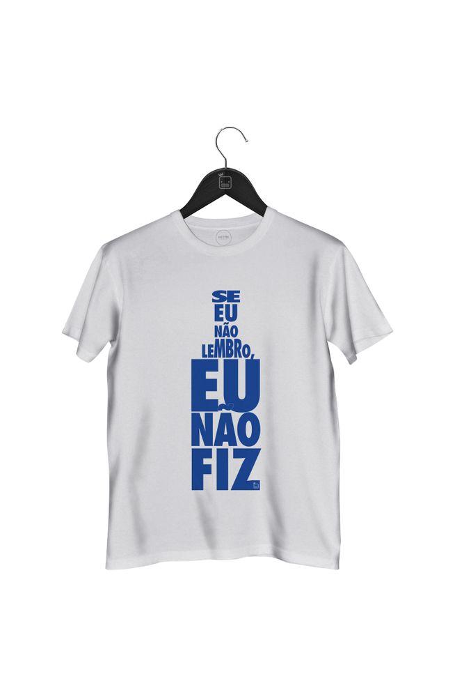 Camiseta-Se-Eu-Nao-Lembro-Eu-Nao-Fiz---masculina-branca