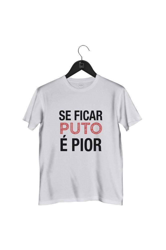 Camiseta-Se-Ficar-Puto-E-Pior---masculina-branca