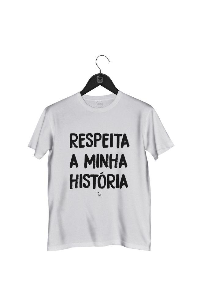 Camiseta-Respeita-A-Minha-Historia---masculina-branca