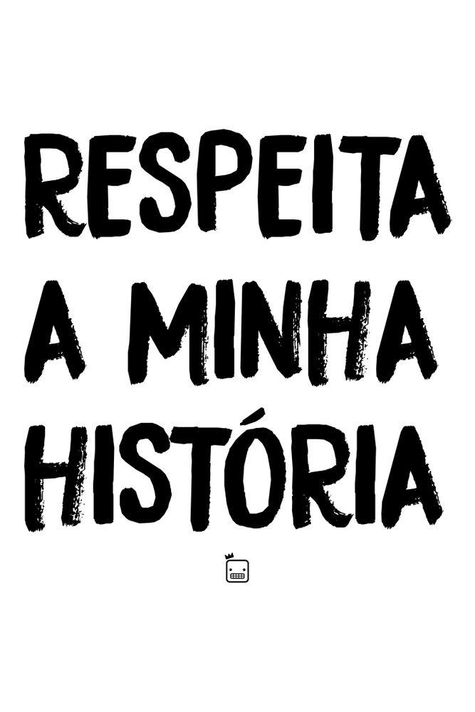 Camiseta-Respeita-A-Minha-Historia---masculina-estampa
