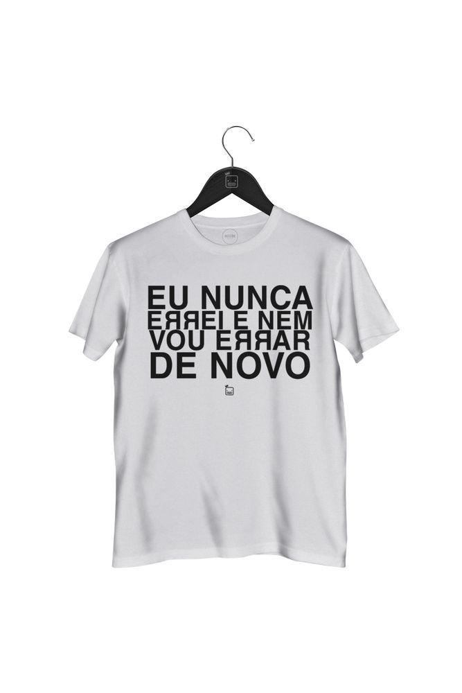 Camiseta-Eu-Nunca-Errei-E-Nem-Vou-Errar-De-Novo---masculina-branca