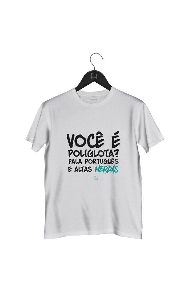 Camiseta-Voce-E-Poliglota-Fala-Portugues-E-Altas-Merdas---masculina-branca