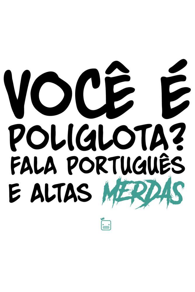 Camiseta-Voce-E-Poliglota-Fala-Portugues-E-Altas-Merdas---masculina-estampa