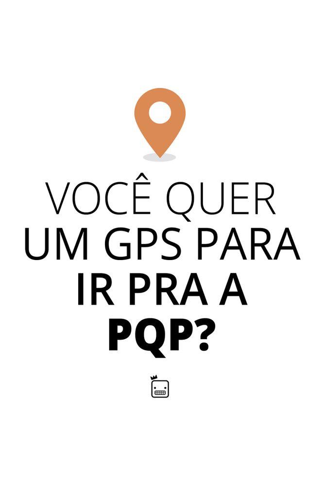 Camiseta-Voce-Quer-Um-GPS-Para-Ir-Pra-PQP---masculina-estampa
