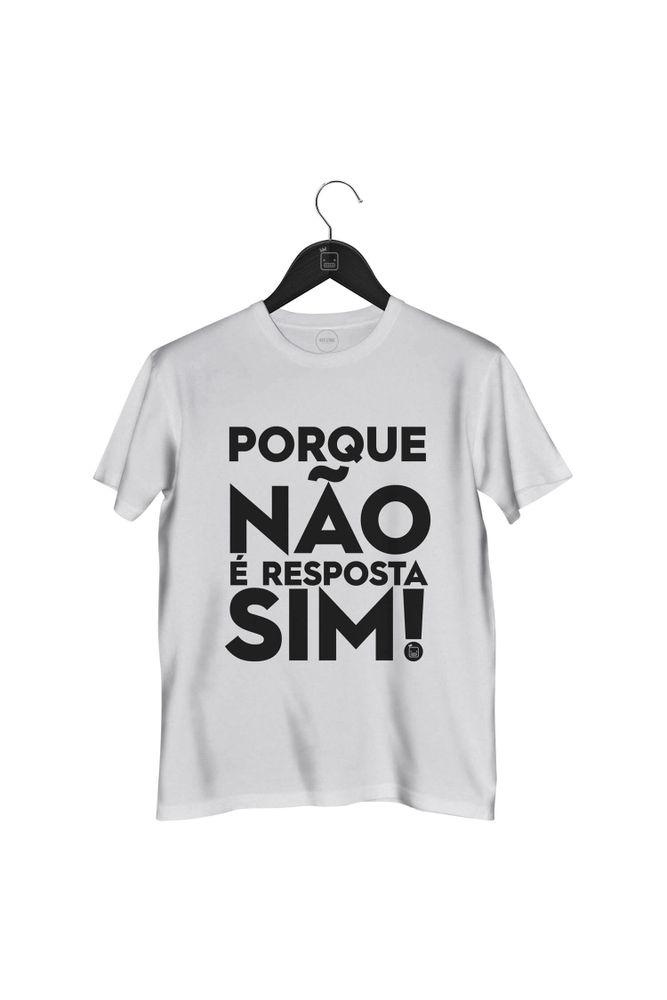 Camiseta-Porque-Nao-E-Resposta-Sim-masculina-branca