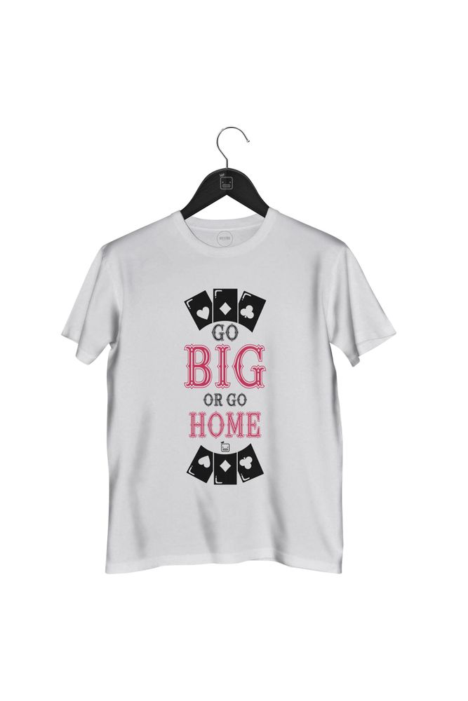 Camiseta-Go-Big-Or-Go-Home-masculina-branca