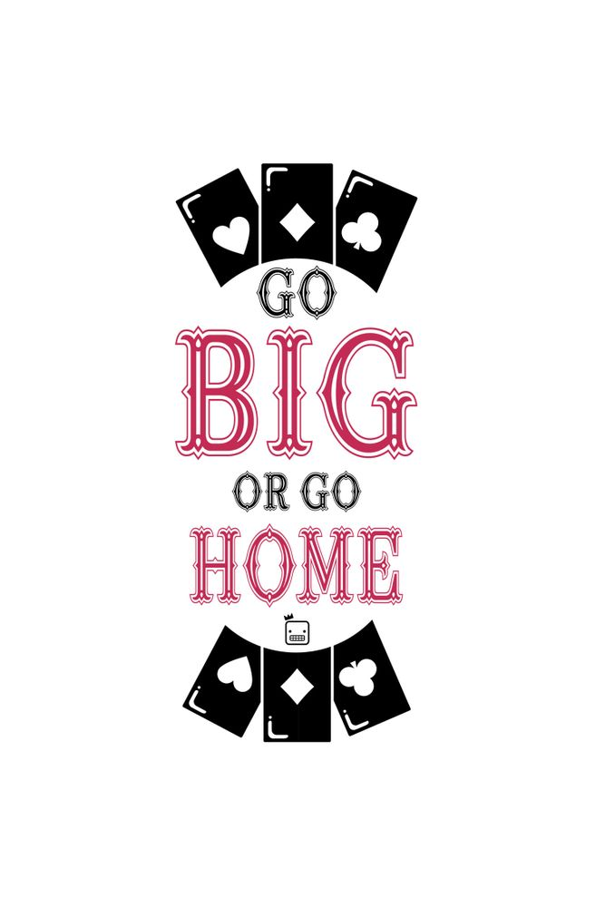 Camiseta-Go-Big-Or-Go-Home-masculina-estampa