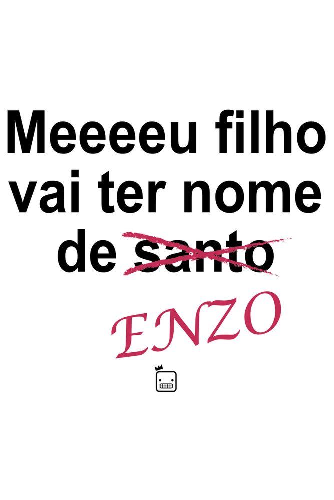 Camiseta-Meeeeu-Filho-Vai-Ter-Nome-De-Enzo-masculina-estampa
