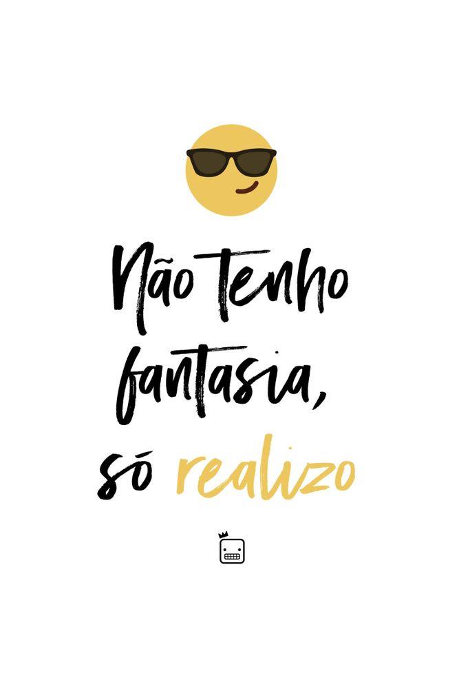 Camiseta-Nao-Tenho-Fantasia-So-Realizo-masculina-estampa