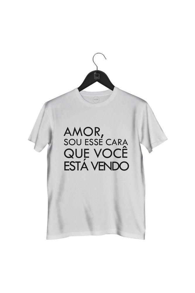 Camiseta-Amor-Sou-Esse-Cara-Que-Voce-Esta-Vendo-masculina-branca