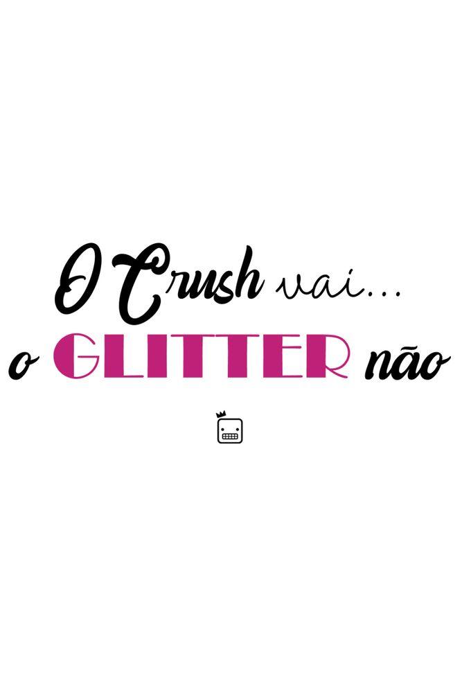 Camiseta-O-Crush-Vai...-O-Glitter-Nao-masculina-estampa