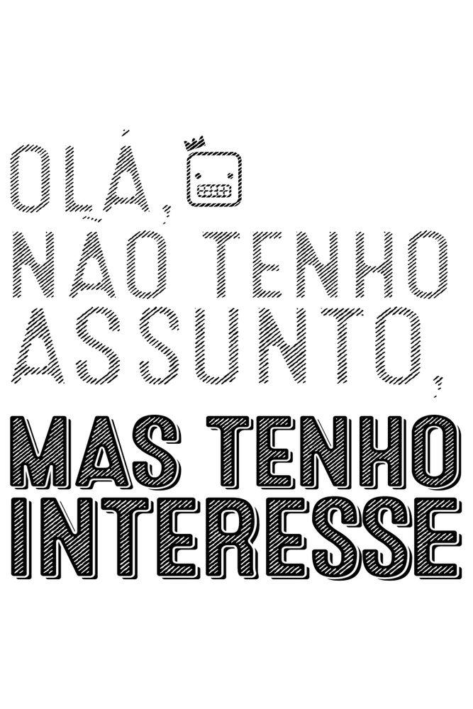 Camiseta-Ola-Nao-Tenho-Assunto-Mas-Tenho-Interesse-masculina-estampa