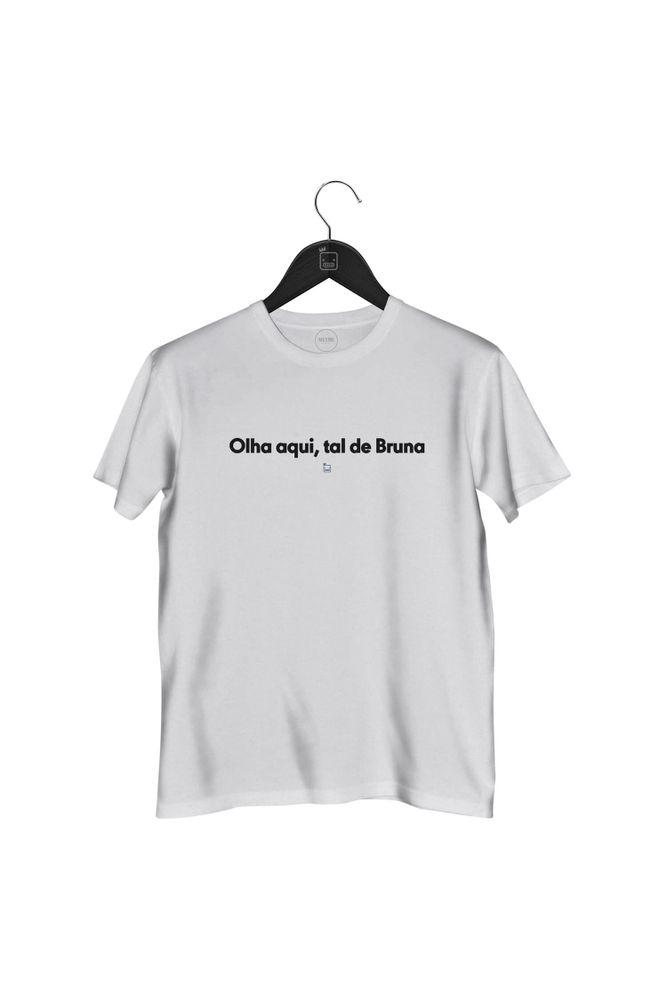 Camiseta-Olha-Aqui-Tal-De-Bruna-masculina-branca