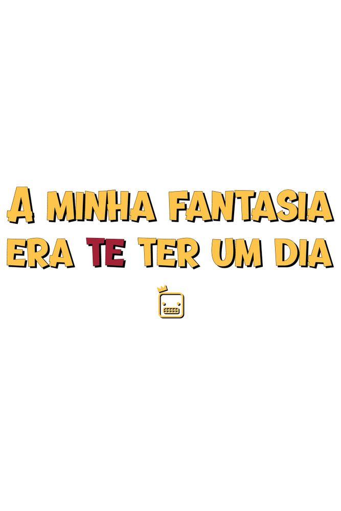 Camiseta-A-Minha-Fantasia-Era-Te-Ter-Um-Dia-masculina-estampa