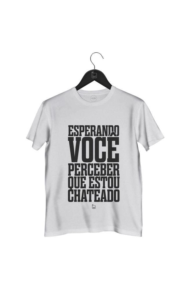 Camiseta-Esperando-Voce-Perceber-Que-Estou-Chateado-masculina-branca