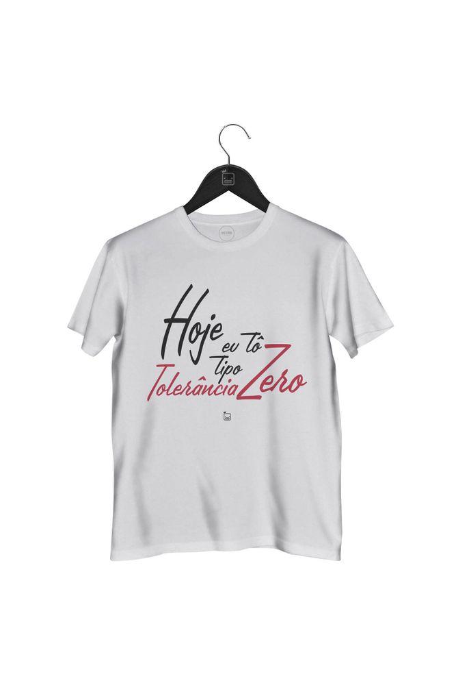 Camiseta-Hoje-Eu-To-Tipo-Tolerancia-Zero-masculina-branca