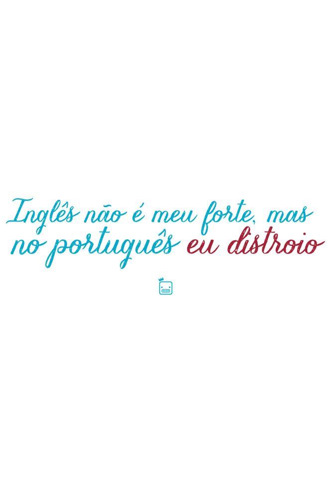 Camiseta-Ingles-Nao-E-Meu-Forte-Mas-No-Portuguues-Eu-Distroio-masculina-estampa