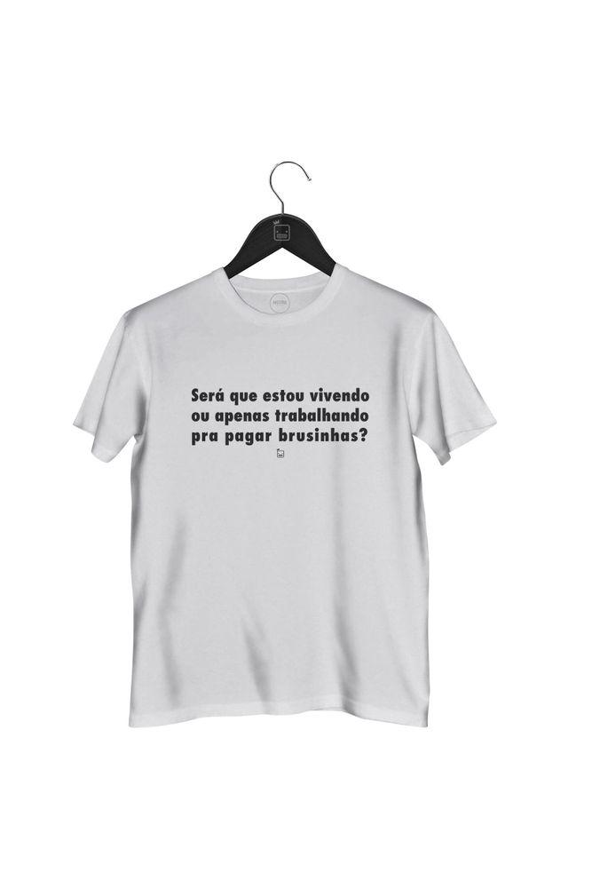 Camiseta-Sera-Que-Estou-Vivendo-Ou-Apenas-Trabalhando-masculina-branca