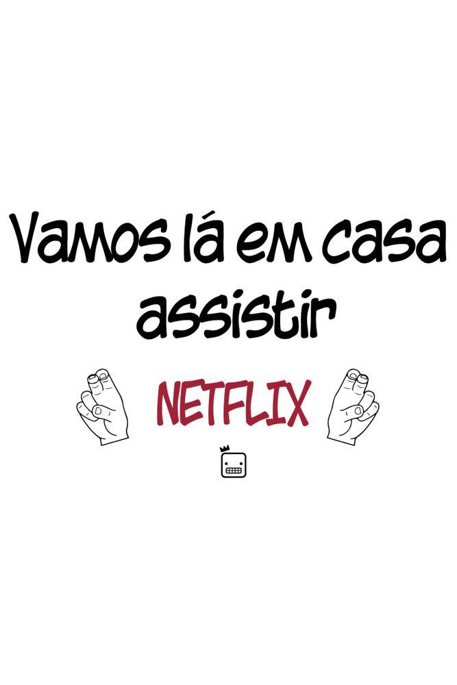 Camiseta-Vamos-La-Em-Casa-Assistir-Netflix-masculina-estampa