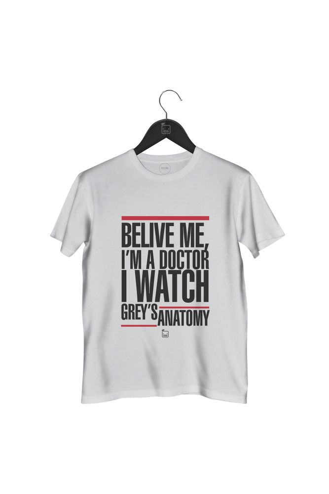 Camiseta-Believe-Me-Im-A-Doctor-I-Watch-Greys-Anatomy-masculina-branca