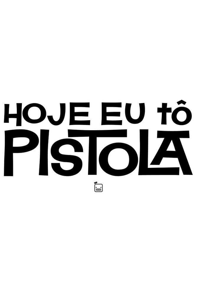Camiseta-Hoje-Eu-To-Pistola-masculina-estampa