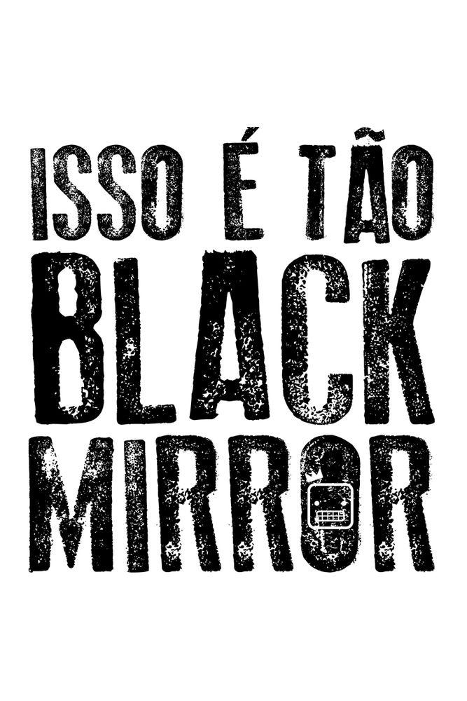camiseta-isso-e-tao-black-mirror-masculina-estampa