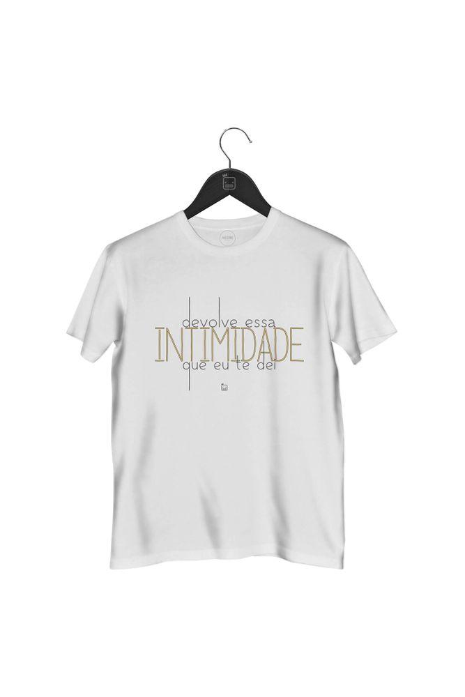 camiseta-devolve-essa-intimidade-que-eu-te-dei-masculina-branca