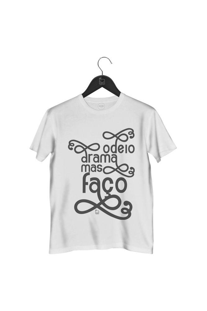 camiseta-odeio-drama-mas-faco-masculina-branca
