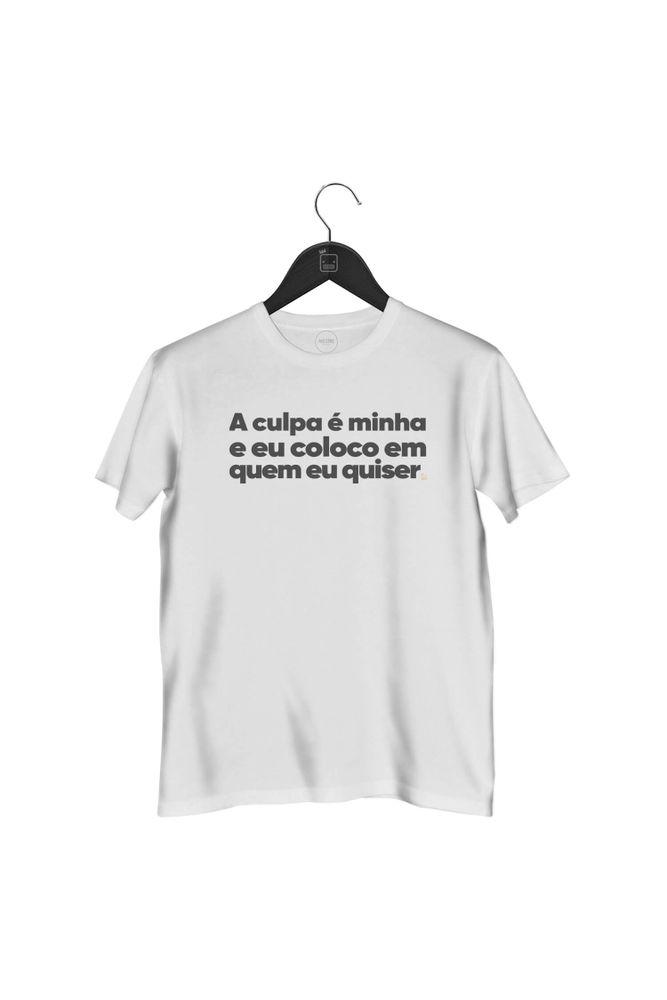 camiseta-a-culpa-e-minha-e-eu-coloco-em-quem-eu-quiser-masculina-branca