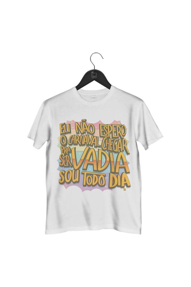 camiseta-nao-espero-carnaval-para-ser-vadia-sou-todo-dia-masculina-branca