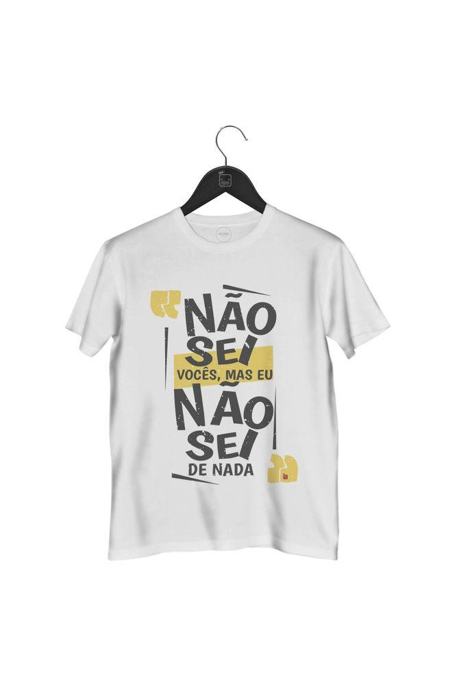 camiseta-nao-sei-voces-mas-eu-nao-sei-de-nada-masculina-branca