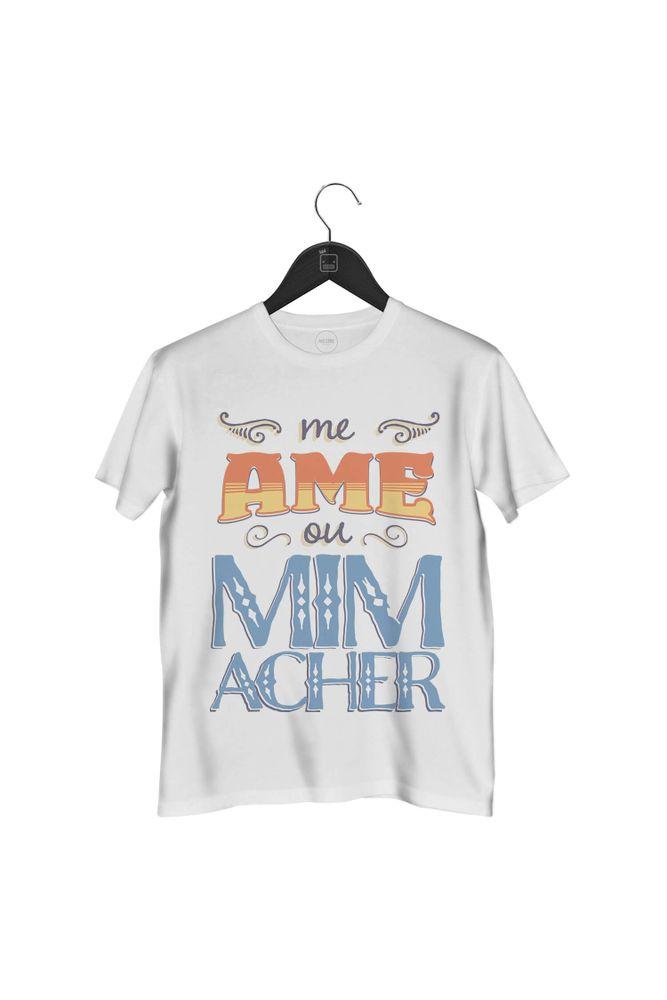 camiseta-me-ame-ou-mim-acher-masculina-branca
