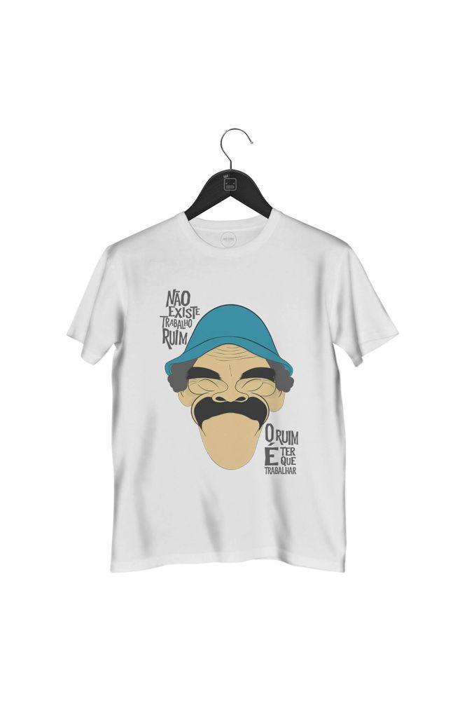 camiseta-seu-madruga-nao-existe-trabalho-ruim-o-ruim-e-ter-que-trabalhar-masculina-branca