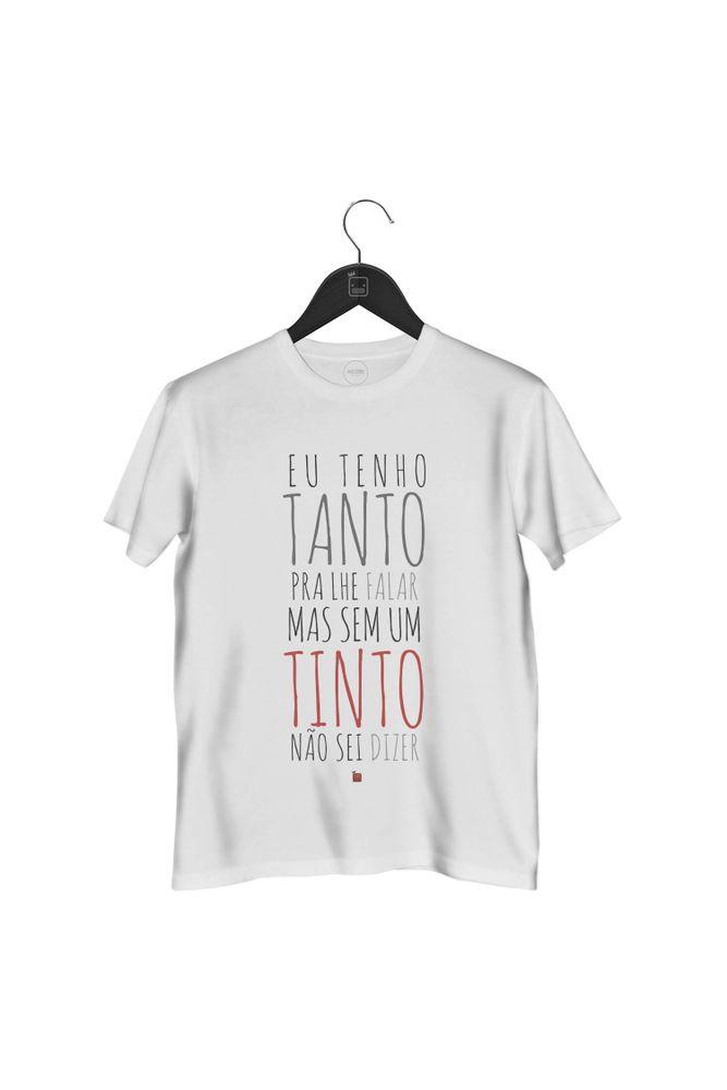 camiseta-tenho-tanto-pra-lhe-falar-mas-sem-um-tinto-nao-sei-dizer-masculina-branca